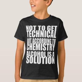 T-shirt Selon la chimie, l'alcool est une solution