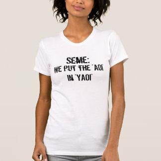 T-shirt Seme : Nous avons mis l'AOI dans YAOI