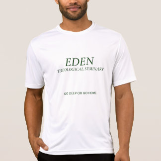 T-shirt Séminaire d'Éden : Allez profondément