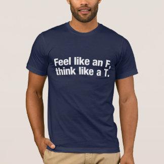 T-shirt Sentez comme un F, pensez comme un T. (pour des