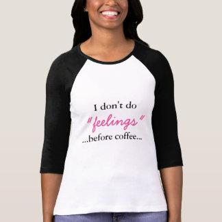 T-shirt Sentiments avant café - chemise
