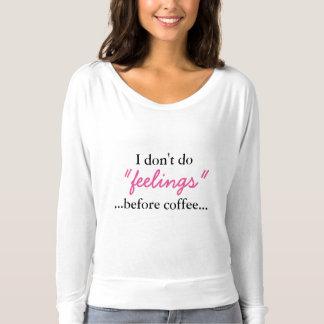 T-shirt Sentiments avant café - longue chemise de douille