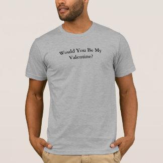 T-shirt Seriez-vous mon Valentine ?
