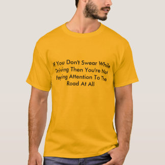 T-shirt Serment tout en conduisant