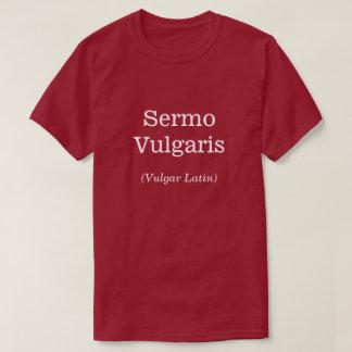 "T-shirt ""Sermo vulgaris"""" (latin vulgaire) """
