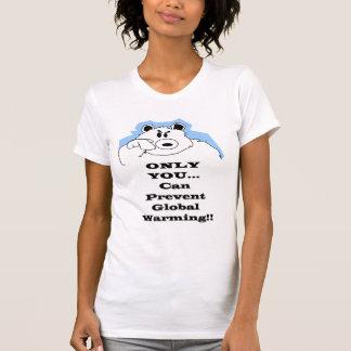 T-shirt Seulement vous… pouvez empêcher le réchauffement