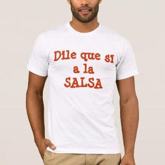 T-shirt Sí de que de Dile un SALSA de La