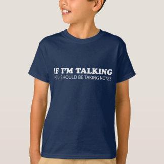 T-shirt Si je parle… Vous devriez prendre des notes