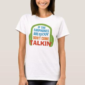 T-shirt Si les écouteurs sont rockin