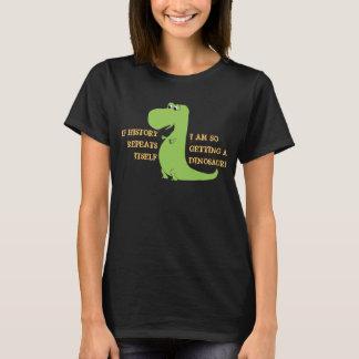 T-shirt Si les répétitions d'histoire, j'obtiens ainsi un