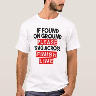 T-shirt Si trouvé sur la terre, traînez svp à travers la