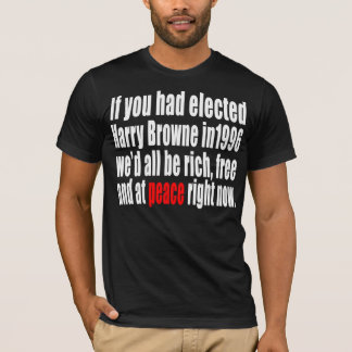 T-shirt Si vous aviez élu Harry Browne