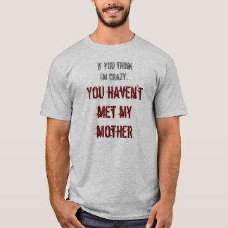 T-shirt Si vous pensez que je suis fou…