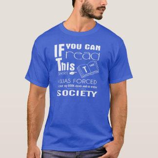 T-shirt Si vous pouvez lire ceci forcé pour mettre mon