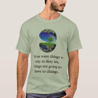 T-shirt Si vous voulez que les choses restent pendant