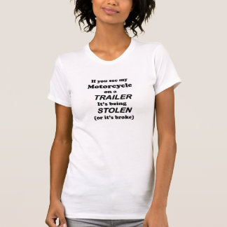 T-shirt Si vous voyez ma moto sur une remorque