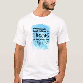T-shirt Some people don't believe in Héros