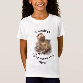 T-Shirt Somedays I veulent juste être une citation