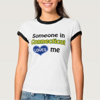 T-shirt Someone dans Connecticut loves me