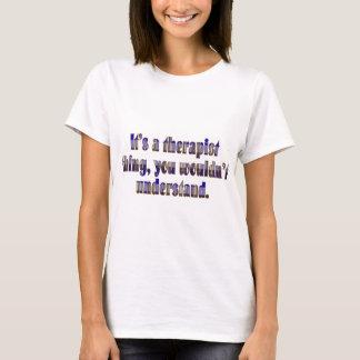 T-shirt Son une chose de thérapeute