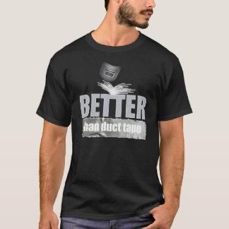 T-shirt Soudeuse (meilleure que le ruban adhésif)