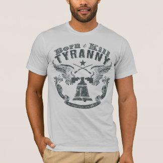 T-shirt Soutenu pour tuer la chemise de tyrannie