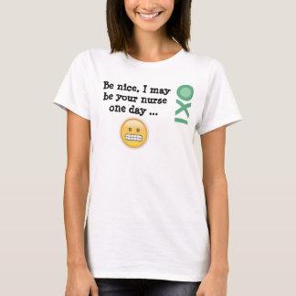 T-shirt Soyez aimable, je peut être votre infirmière un