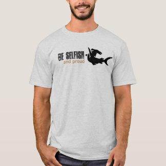 T-shirt Soyez égoïste, et fier