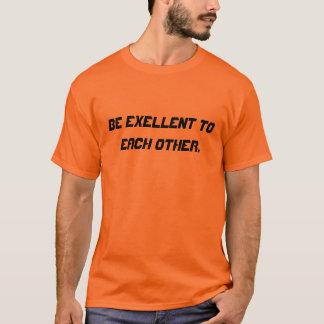 T-shirt Soyez excellent entre eux.