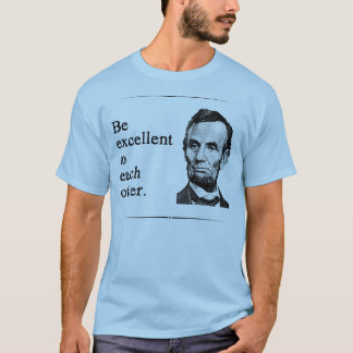 T-shirt Soyez excellent entre eux