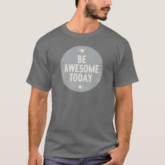 T-shirt Soyez impressionnant aujourd'hui
