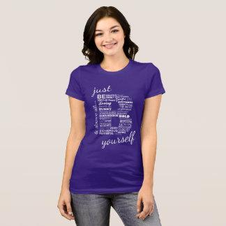 T-shirt Soyez juste vous-même pièce en t en texte blanc