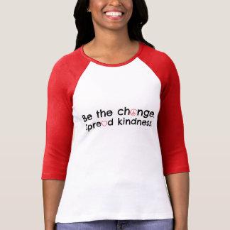 T-shirt Soyez le changement.  Écartez la gentillesse