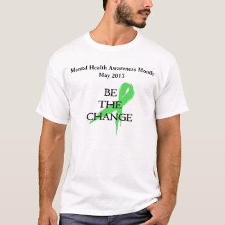 T-shirt Soyez le changement - mois de conscience de santé