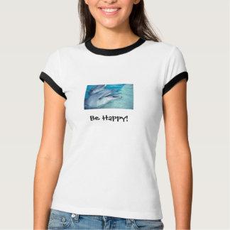 T-shirt soyez le dauphin heureux T