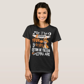 T-shirt Soyez personne Scary Cotton De Tulear Thinks
