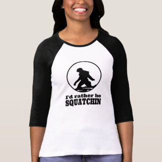 T-shirt Soyez plutôt Squatchin