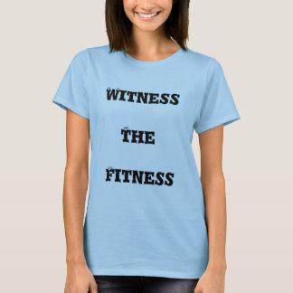 T-shirt Soyez témoin de la forme physique