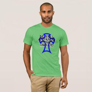 T-shirt soyez toujours et sachez que je suis Dieu