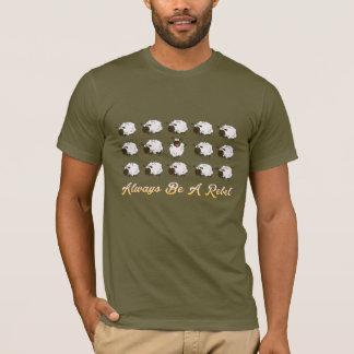 T-shirt Soyez toujours une conception drôle rebelle de