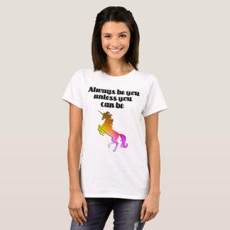 T-shirt Soyez toujours vous à moins que vous puissiez être