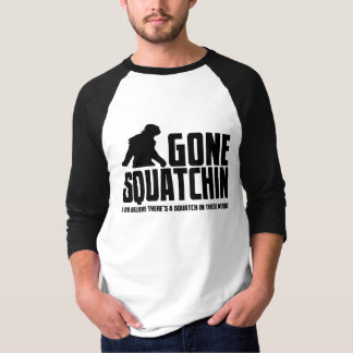 T-shirt Squatchin allé - croyant drôle de Bigfoot
