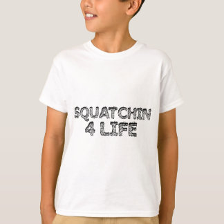 T-shirt Squatchin pendant la vie