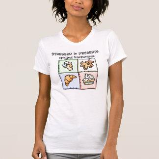 T-shirt STRESSED est des DESSERTS écrits vers l'arrière