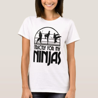 T-shirt Strictement pour mon Ninjas
