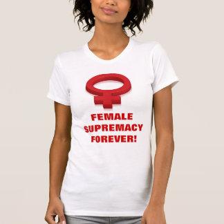 T-SHIRT SUPRÉMATIE FEMELLE POUR TOUJOURS !
