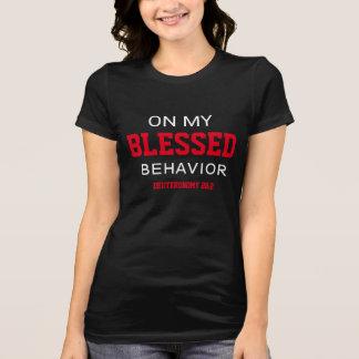 T-shirt Sur mes femmes bénies de comportement