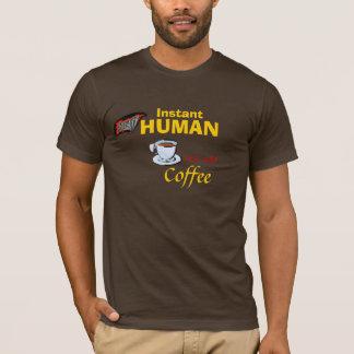 T-shirt Surhomme instantané : Ajoutez juste le café