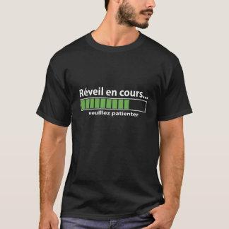 T-shirt T shirt humour geek réveil en cours