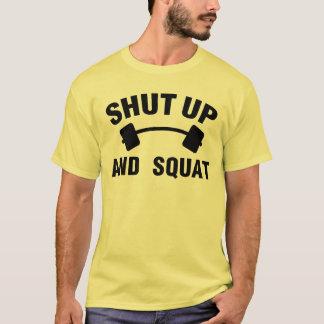 T-shirt tais-toi et accroupissez-vous